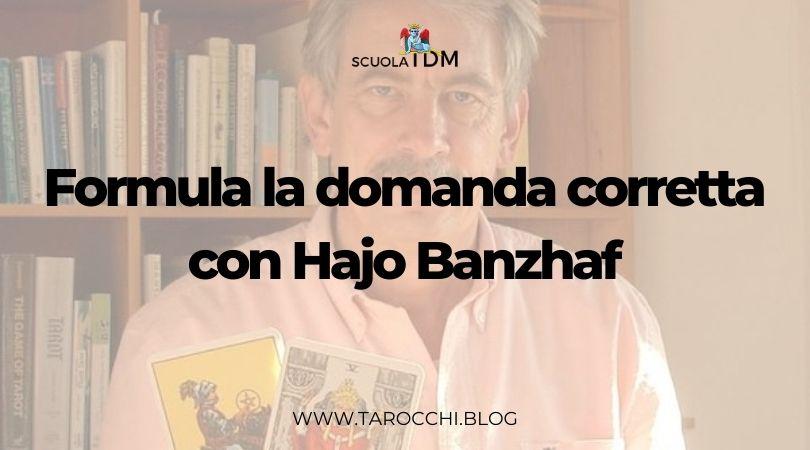 Formula la domanda corretta con Hajo Banzhaf