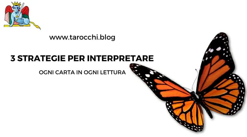 3 strategie per interpretare ogni carta in ogni lettura