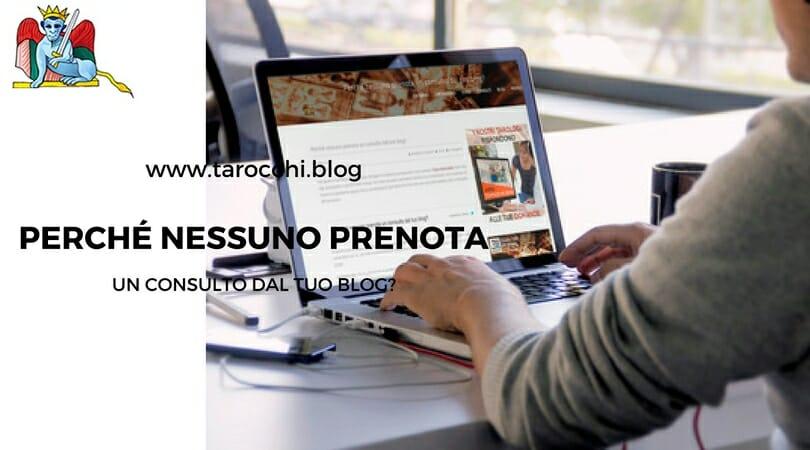Perché nessuno prenota un consulto dal tuo blog?