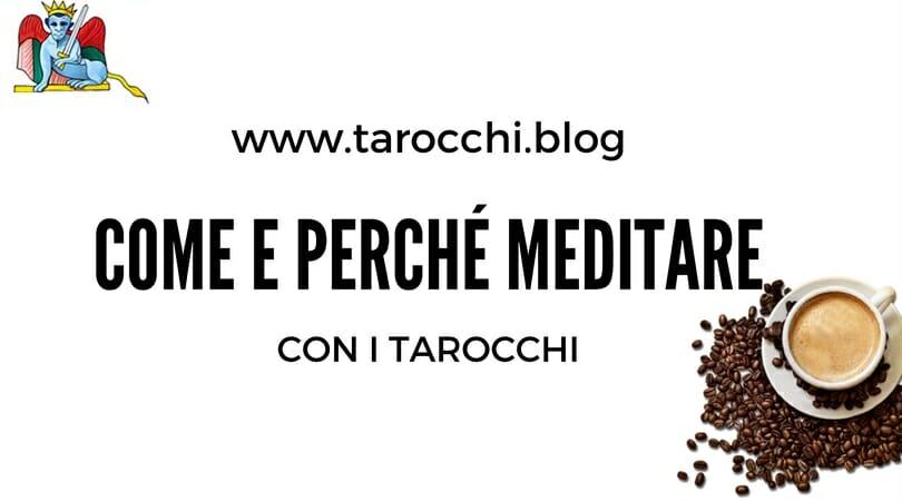 Come e perchè meditare con i Tarocchi