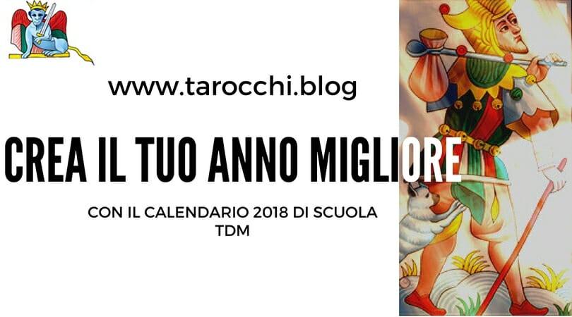 Crea il tuo anno migliore con il calendario tarologico 2018 di scuola TdM