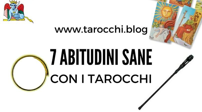 7 abitudini sane con i Tarocchi