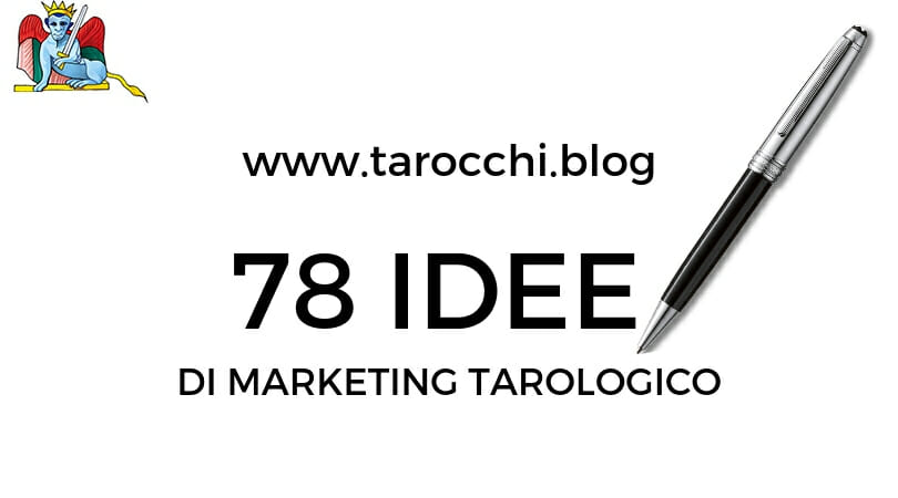 78 idee di marketing tarologico