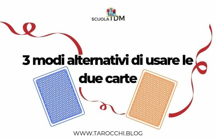 3 modi alternativi di usare le due carte