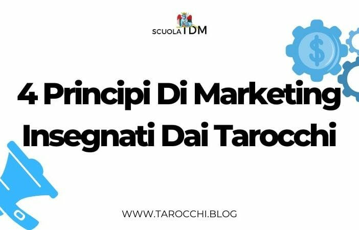 4 Principi Di Marketing Insegnati Dai Tarocchi