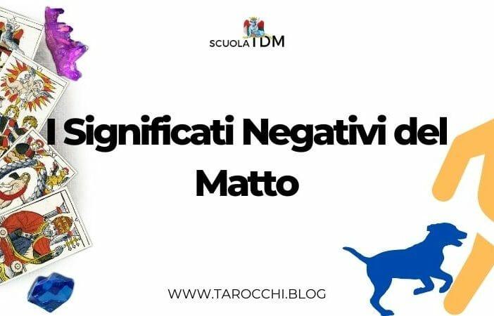 I Significati Negativi del Matto