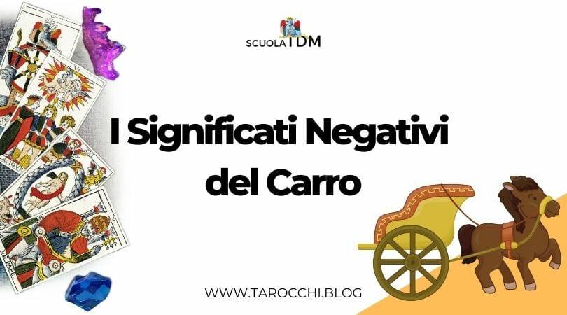 I Significati Negativi del Carro