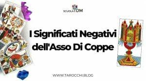 I Significati Negativi dell'Asso Di Coppe