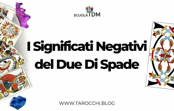 I Significati Negativi del Due Di Spade