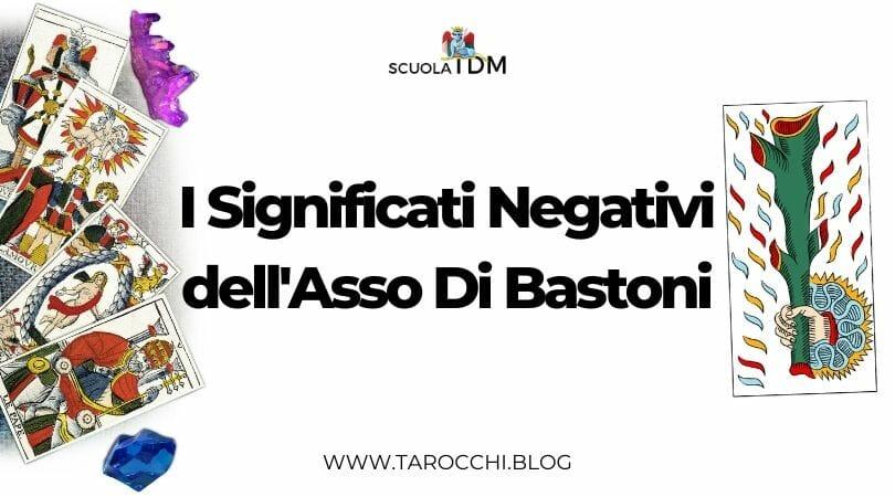 I Significati Negativi dell'Asso Di Bastoni
