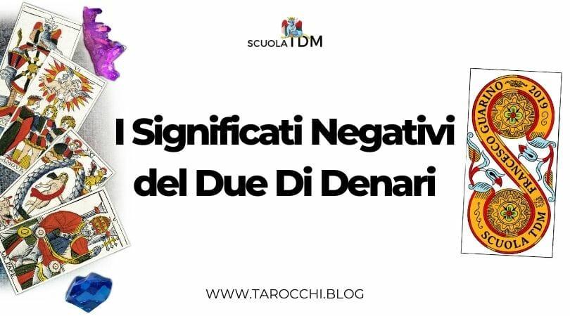 I Significati Negativi del Due Di Denari