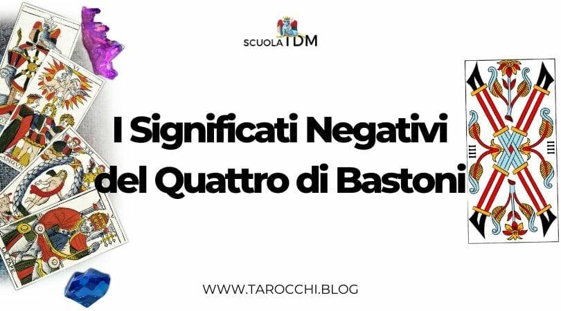 I Significati Negativi del Quattro di Bastoni
