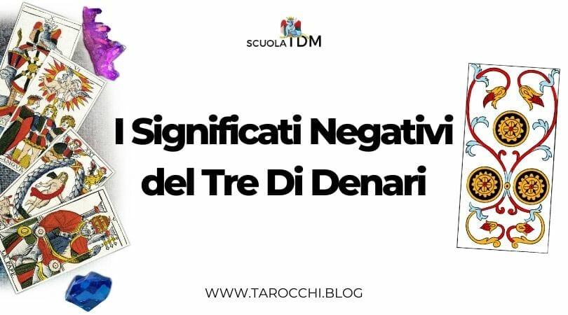 I Significati Negativi del Tre Di Denari
