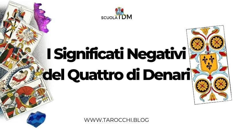I Significati Negativi del Quattro di Denari