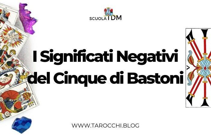 I Significati Negativi del Cinque di Bastoni