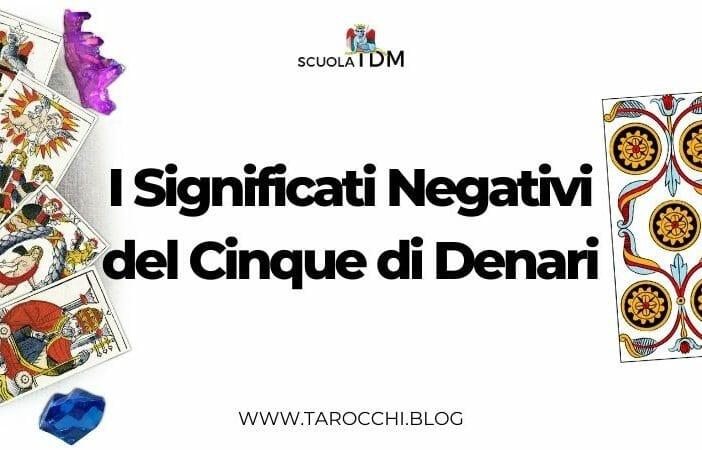 I Significati Negativi del Cinque di Denari