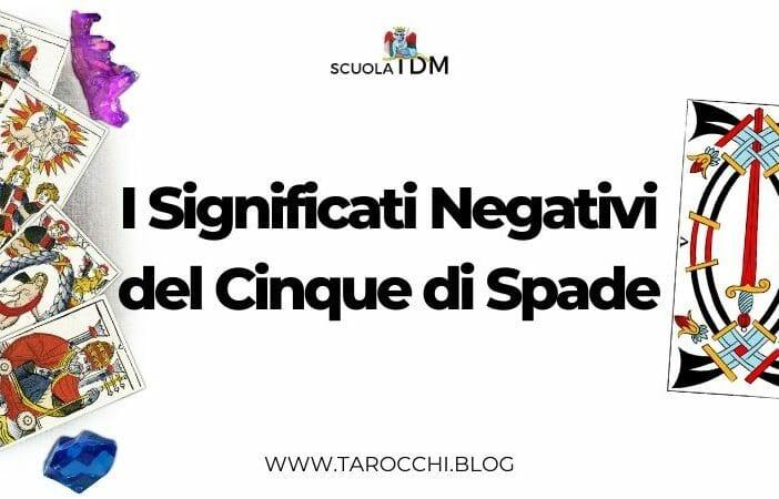 I Significati Negativi del Cinque di Spade