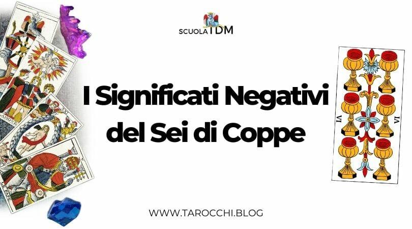 I Significati Negativi del Sei di Coppe
