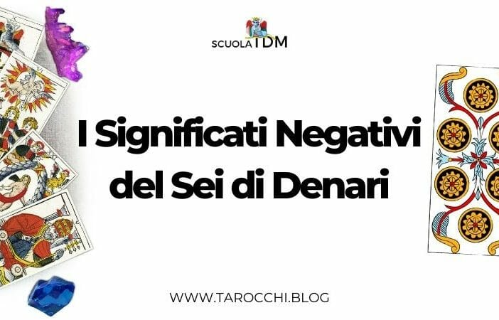 I Significati Negativi del Sei di Denari