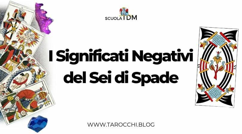 I Significati Negativi del Sei di Spade
