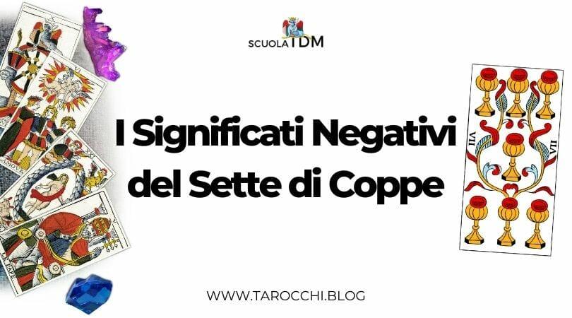 I Significati Negativi del Sette di Coppe