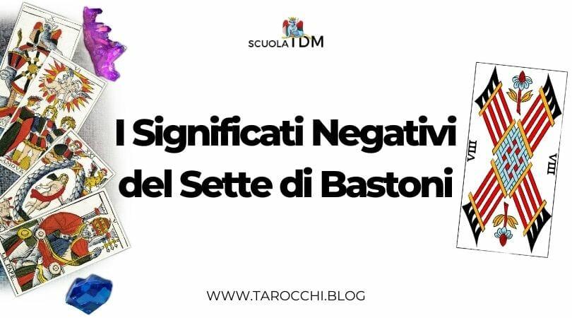I Significati Negativi del Sette di Bastoni