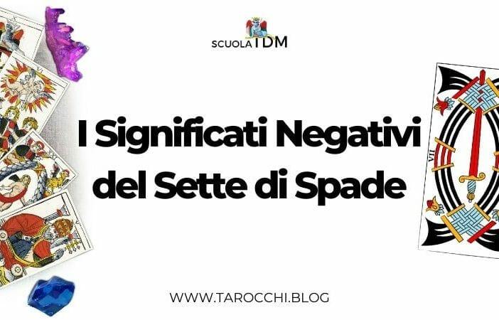 I Significati Negativi del Sette di Spade